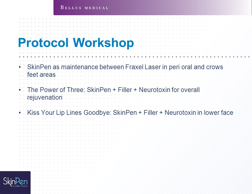 Protocol Workshop SkinPen as maintenance between Fraxel Laser in peri oral and crows feet areas.