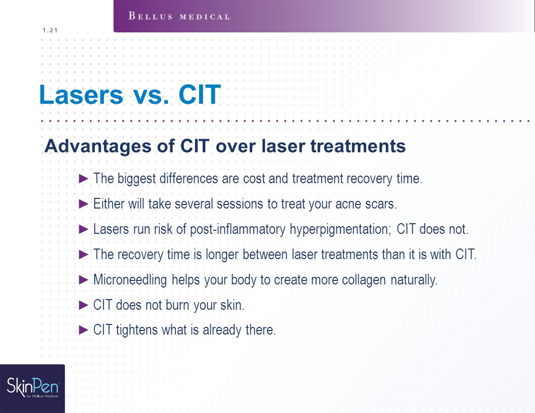 Lasers vs. CIT Advantages of CIT over laser treatments