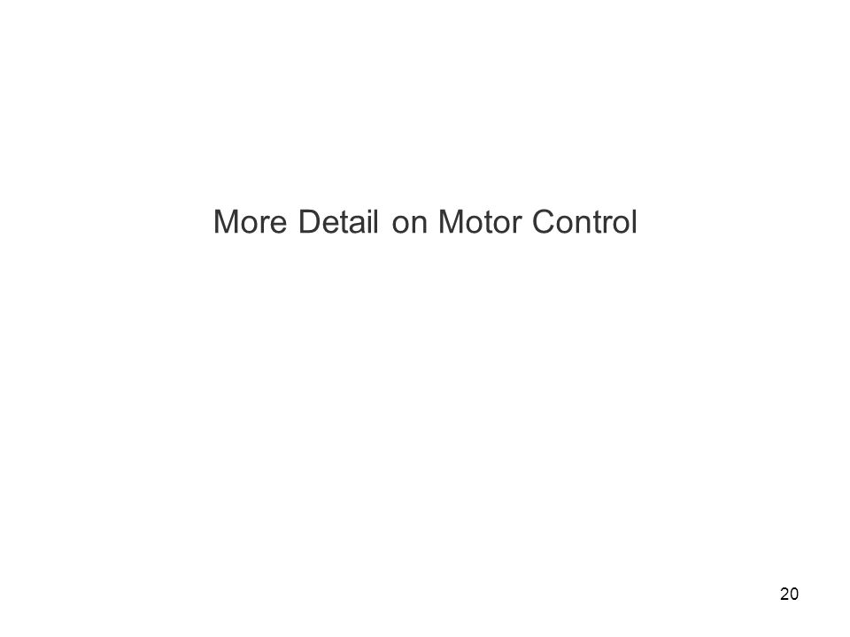 More Detail on Motor Control
