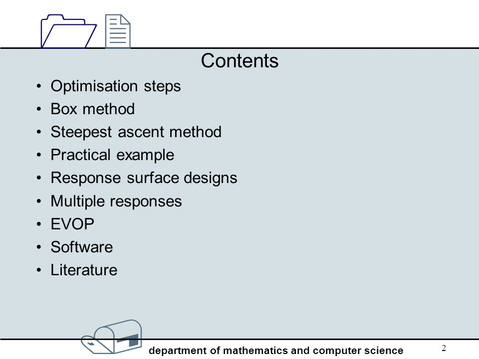 Contents Optimisation steps Box method Steepest ascent method