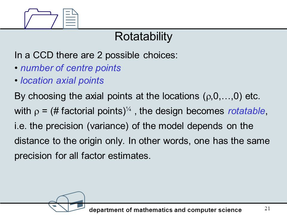 Rotatability In a CCD there are 2 possible choices: