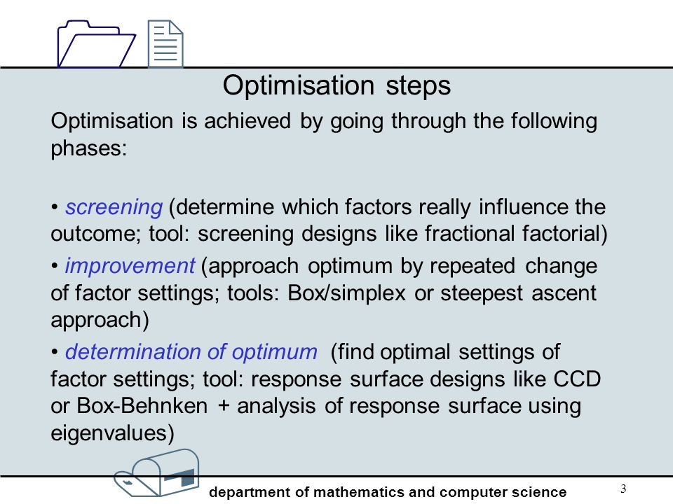 Optimisation steps Optimisation is achieved by going through the following phases: