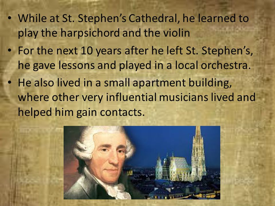 While at St. Stephen's Cathedral, he learned to play the harpsichord and the violin
