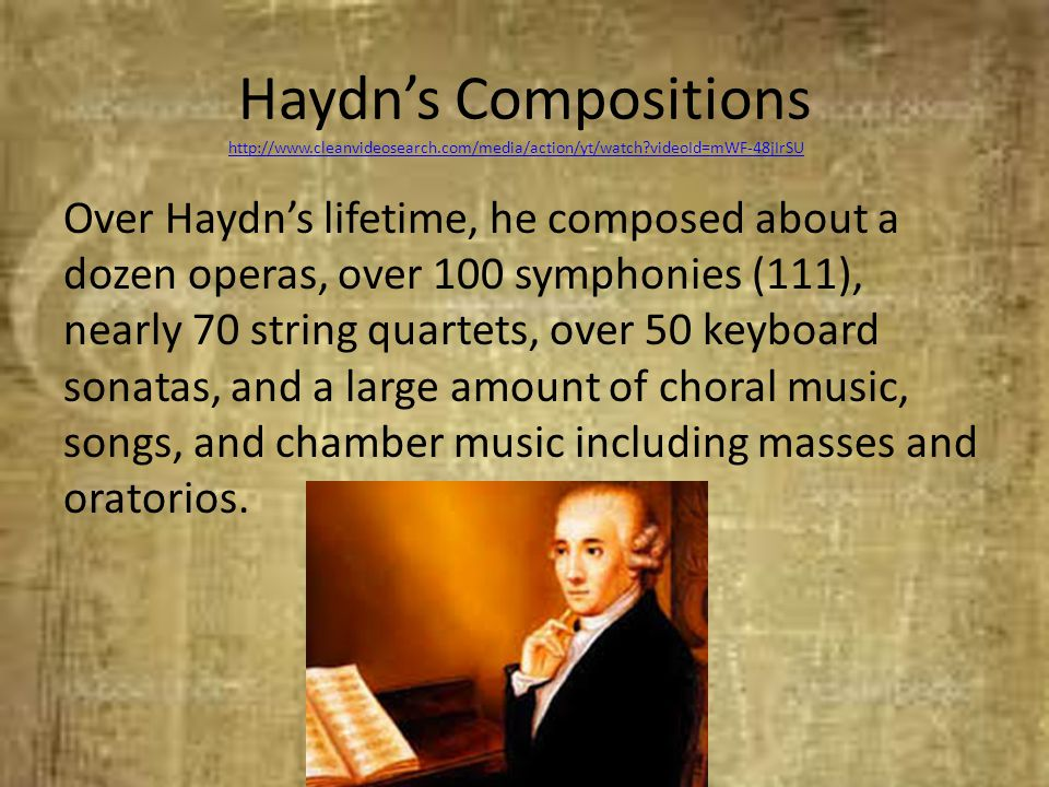 Haydn's Compositions http://www.cleanvideosearch.com/media/action/yt/watch videoId=mWF-48jIrSU.