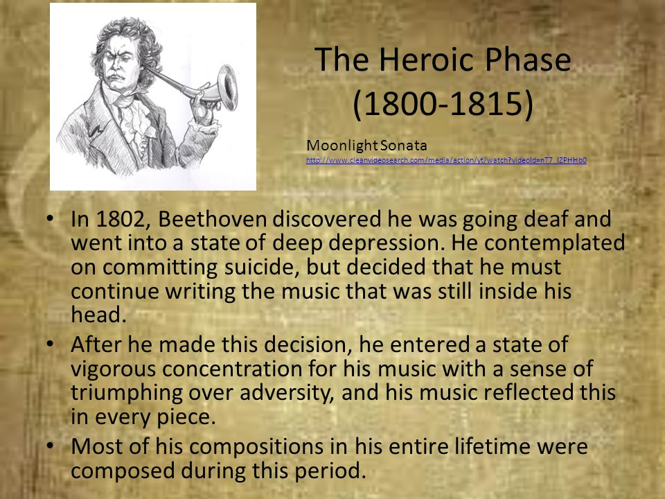 The Heroic Phase (1800-1815) Moonlight Sonata. http://www.cleanvideosearch.com/media/action/yt/watch videoId=nT7_IZPHHb0.