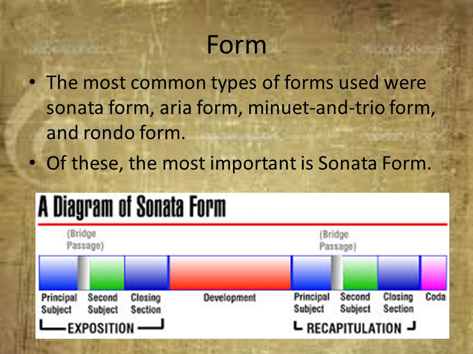 Form The most common types of forms used were sonata form, aria form, minuet-and-trio form, and rondo form.
