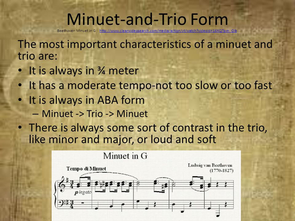 Minuet-and-Trio Form Beethoven Minuet in G http://www.cleanvideosearch.com/media/action/yt/watch videoId=16XQTpm_OIk.