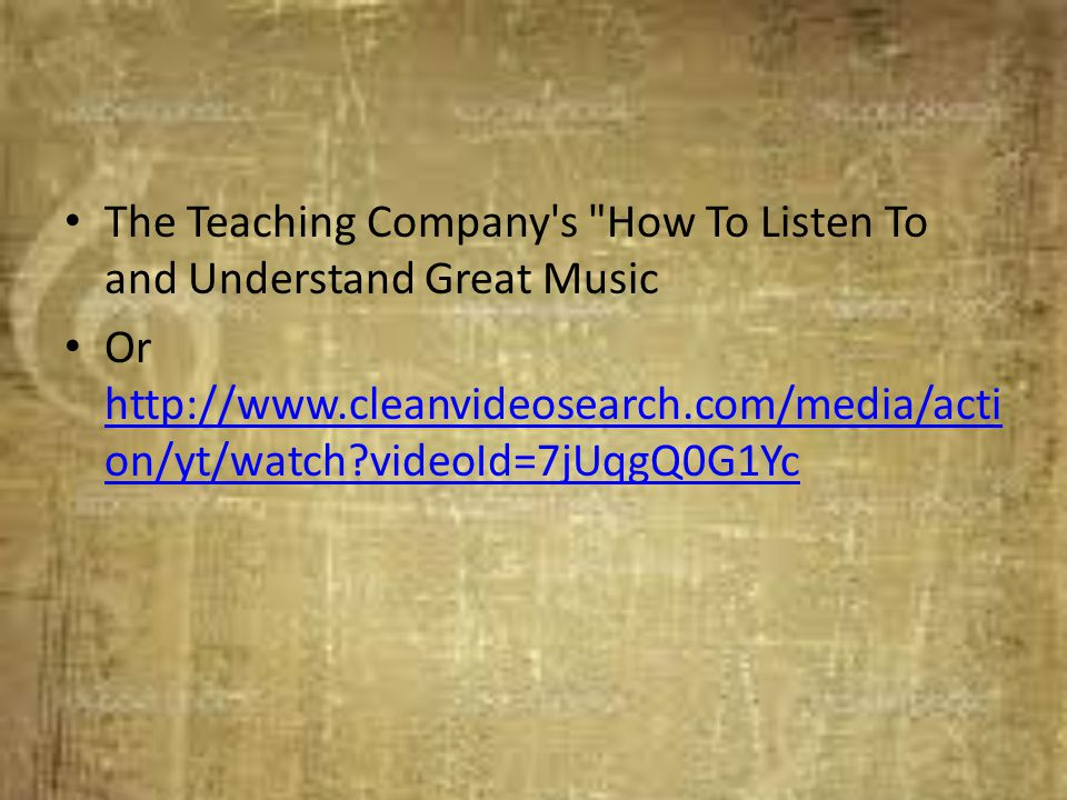 The Teaching Company s How To Listen To and Understand Great Music