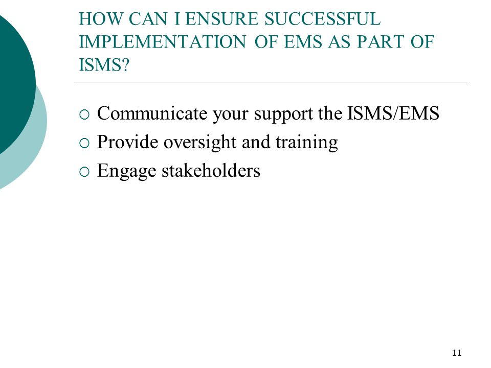 HOW CAN I ENSURE SUCCESSFUL IMPLEMENTATION OF EMS AS PART OF ISMS