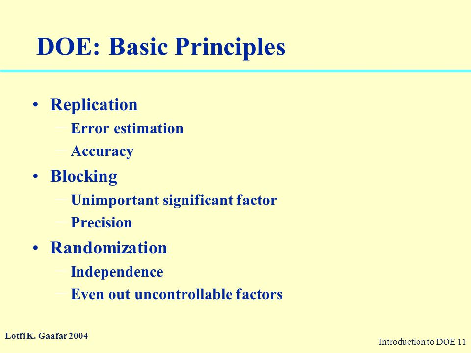 DOE: Basic Principles Replication Blocking Randomization