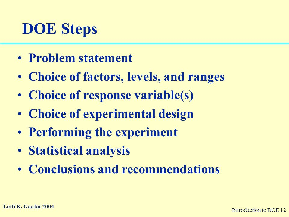 DOE Steps Problem statement Choice of factors, levels, and ranges