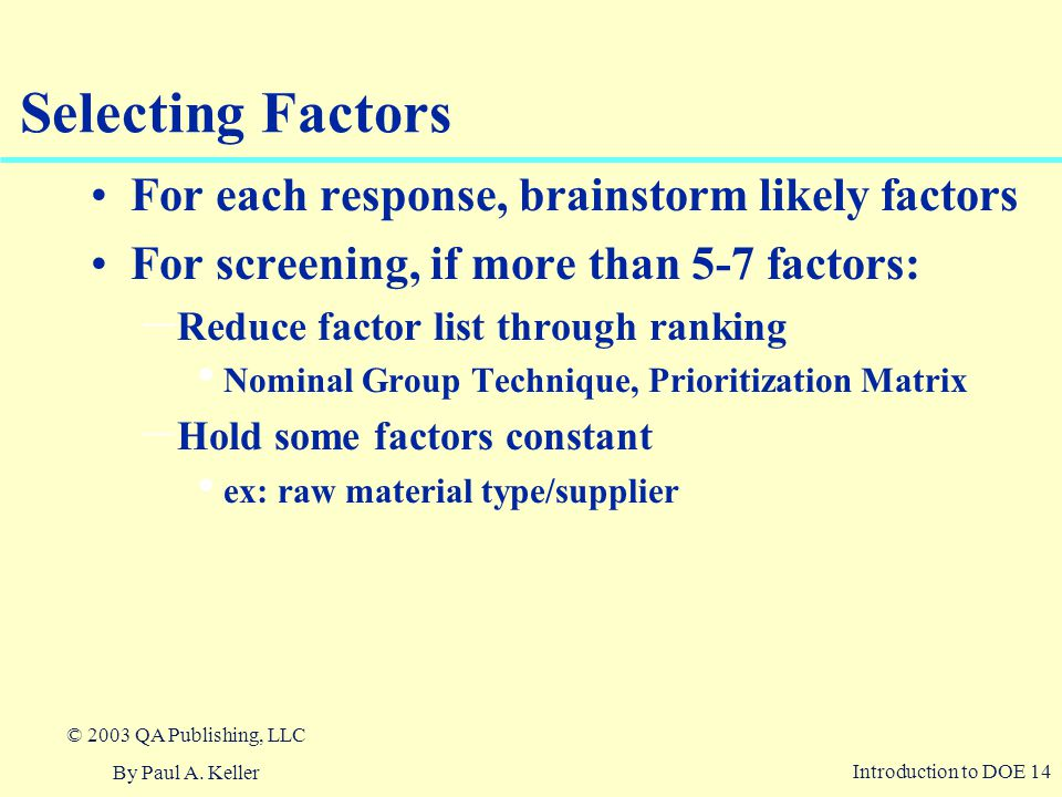 Selecting Factors For each response, brainstorm likely factors
