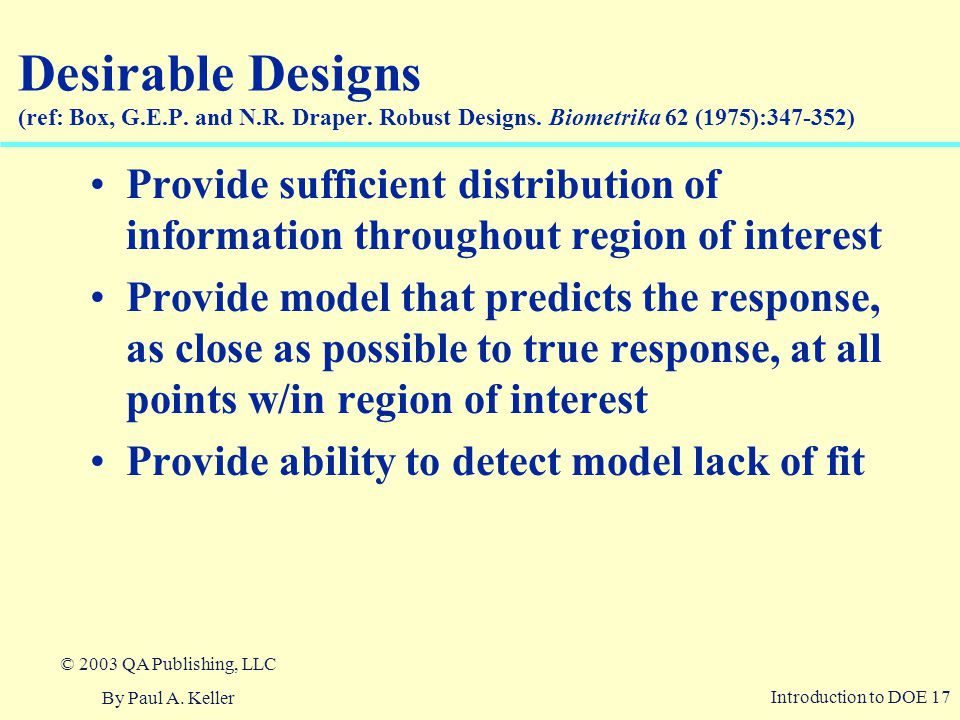 Desirable Designs (ref: Box, G. E. P. and N. R. Draper. Robust Designs