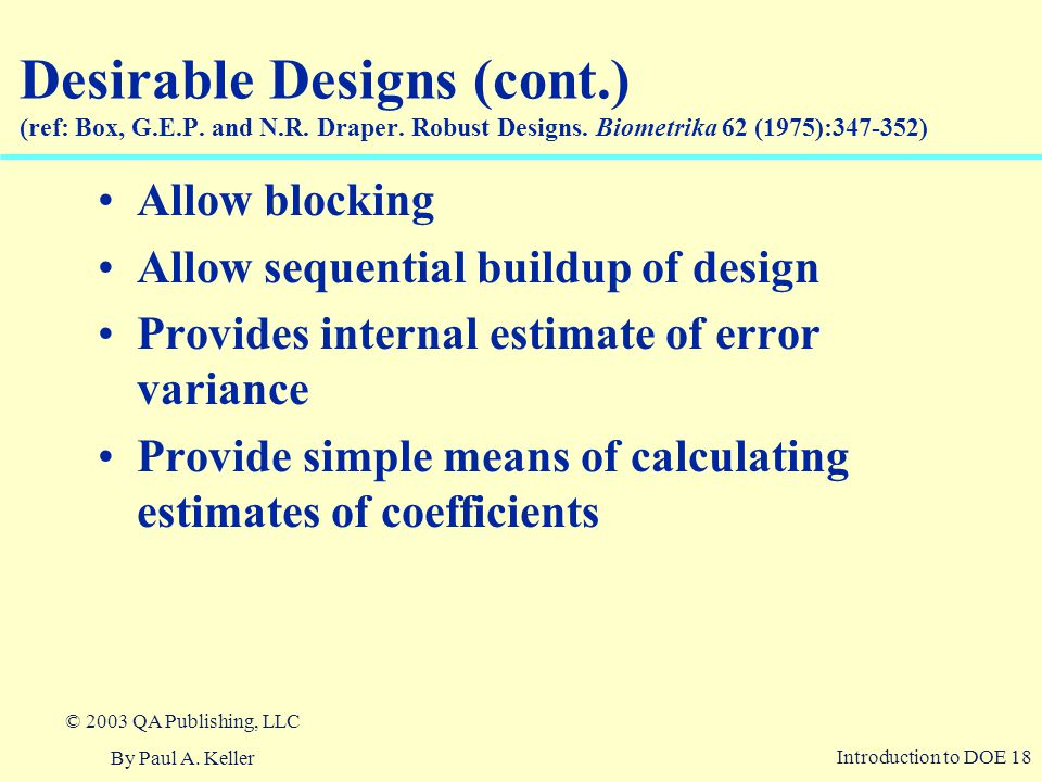 Desirable Designs (cont. ) (ref: Box, G. E. P. and N. R. Draper