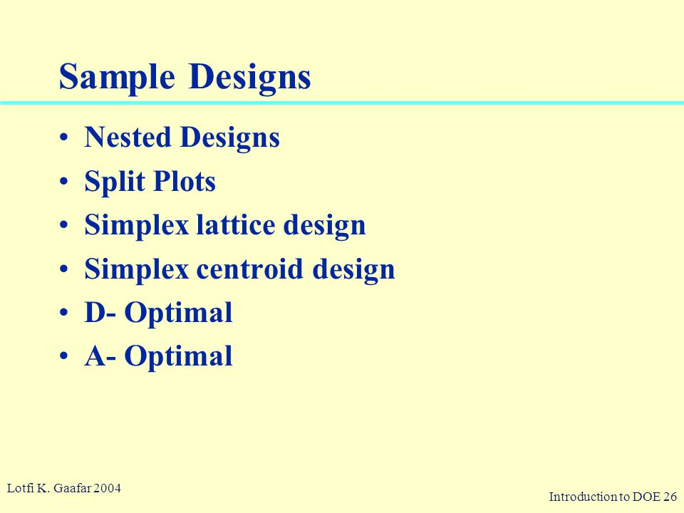 Sample Designs Nested Designs Split Plots Simplex lattice design