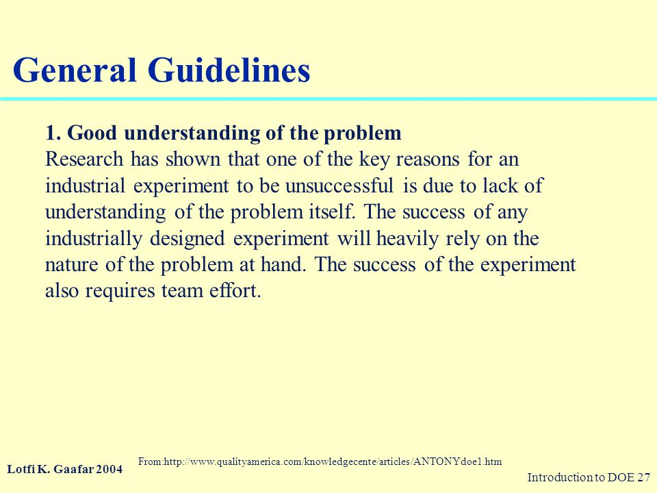 General Guidelines 1. Good understanding of the problem