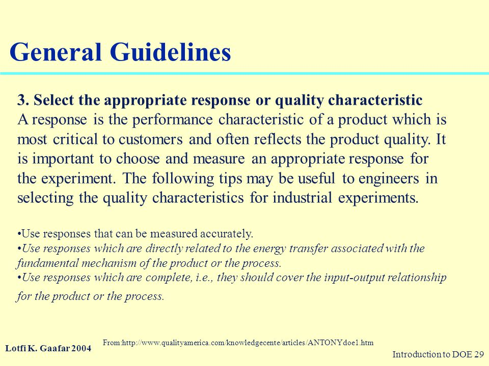 General Guidelines 3. Select the appropriate response or quality characteristic.