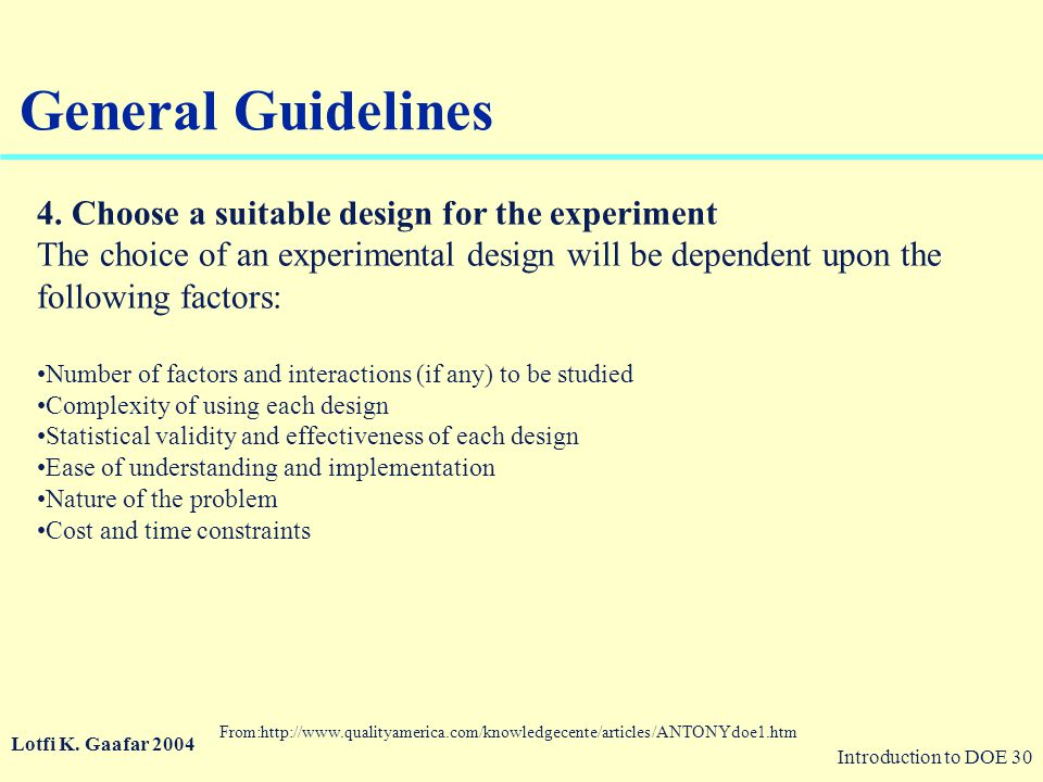 General Guidelines 4. Choose a suitable design for the experiment