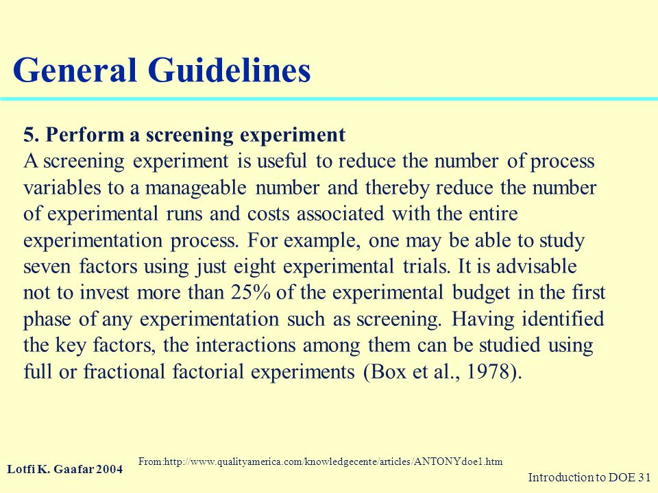 General Guidelines 5. Perform a screening experiment