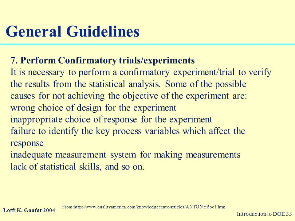 General Guidelines 7. Perform Confirmatory trials/experiments