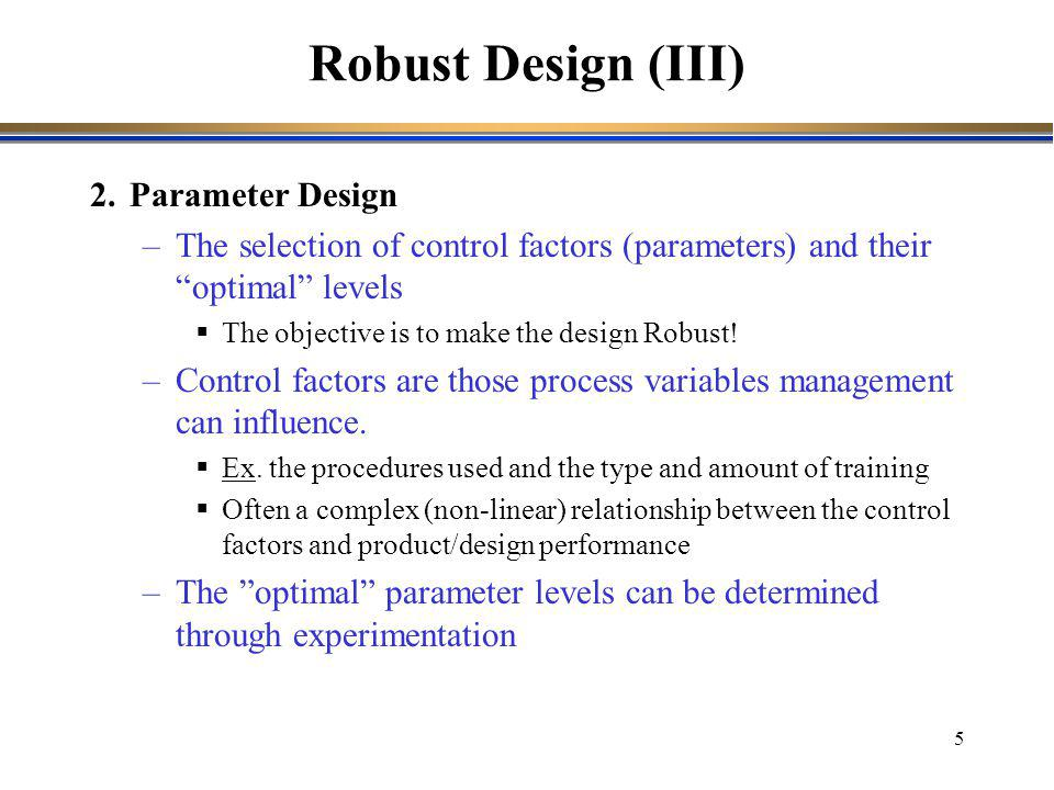 Robust Design (III) 2. Parameter Design