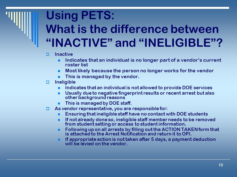 Using PETS: What is the difference between INACTIVE and INELIGIBLE