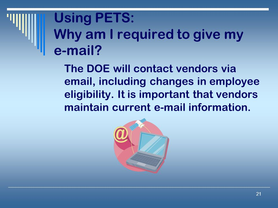 Using PETS: Why am I required to give my e-mail