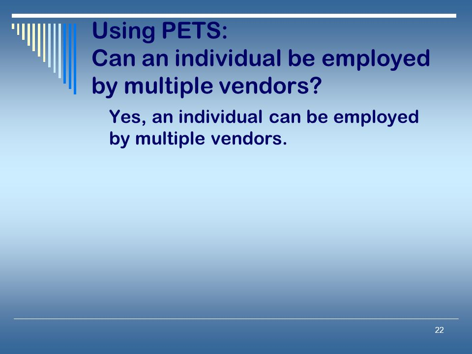 Using PETS: Can an individual be employed by multiple vendors