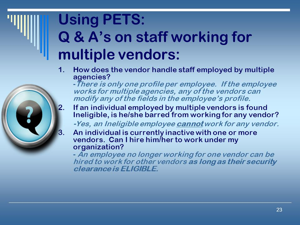Using PETS: Q & A's on staff working for multiple vendors: