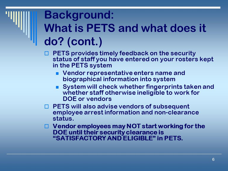 Background: What is PETS and what does it do (cont.)