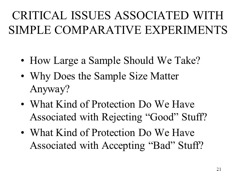 CRITICAL ISSUES ASSOCIATED WITH SIMPLE COMPARATIVE EXPERIMENTS