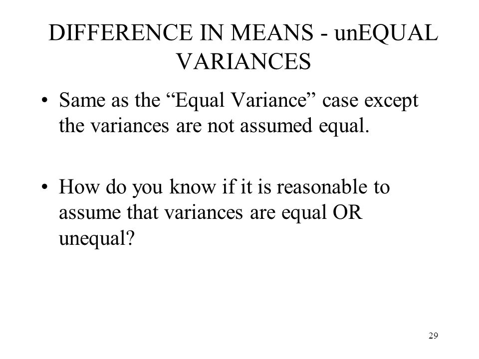 DIFFERENCE IN MEANS - unEQUAL VARIANCES