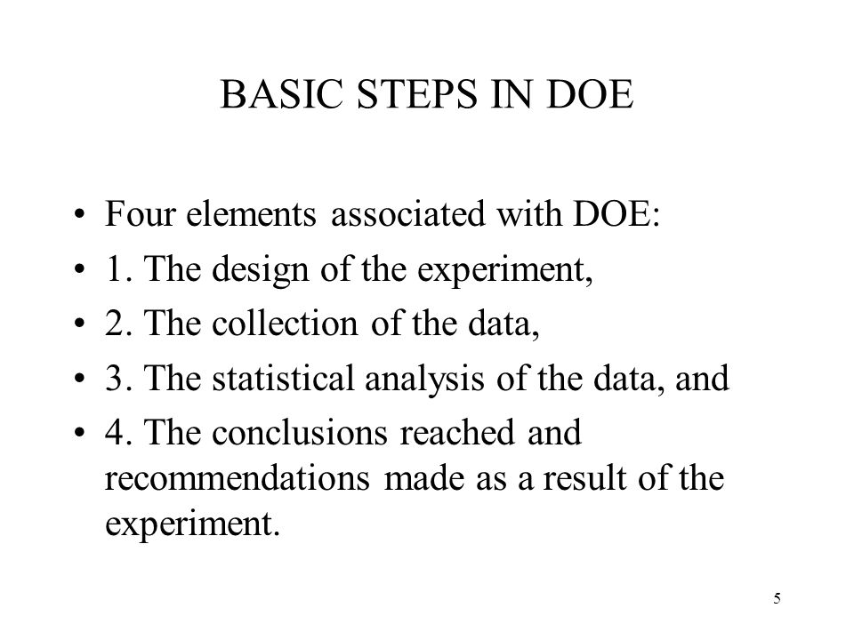 BASIC STEPS IN DOE Four elements associated with DOE: