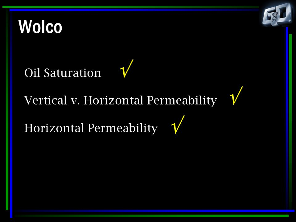 Wolco  Oil Saturation Vertical v. Horizontal Permeability Horizontal Permeability  