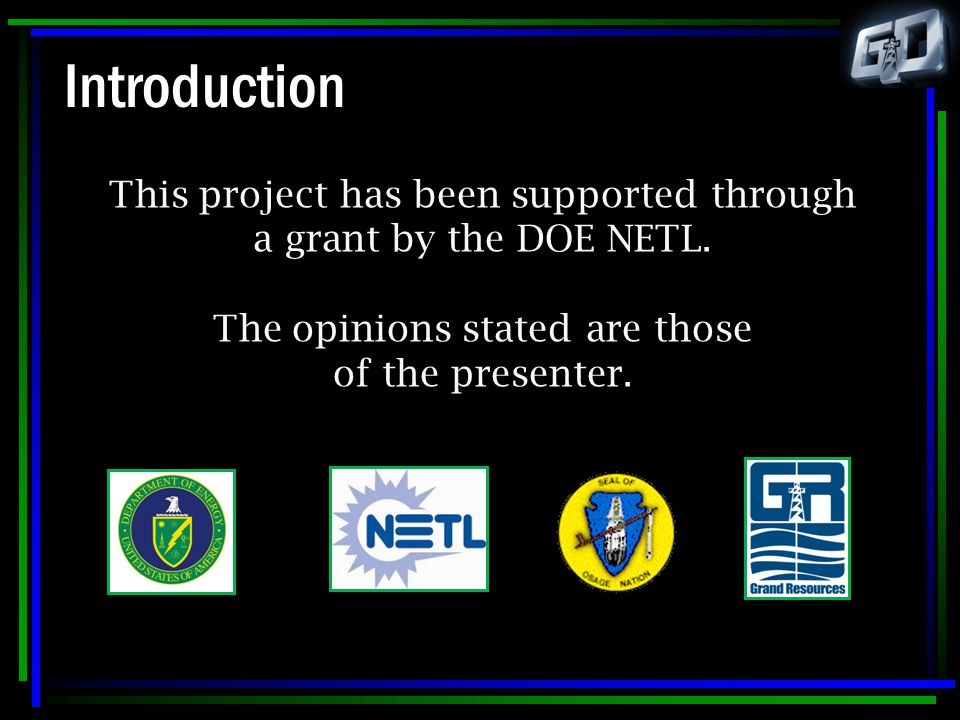 Introduction This project has been supported through a grant by the DOE NETL.