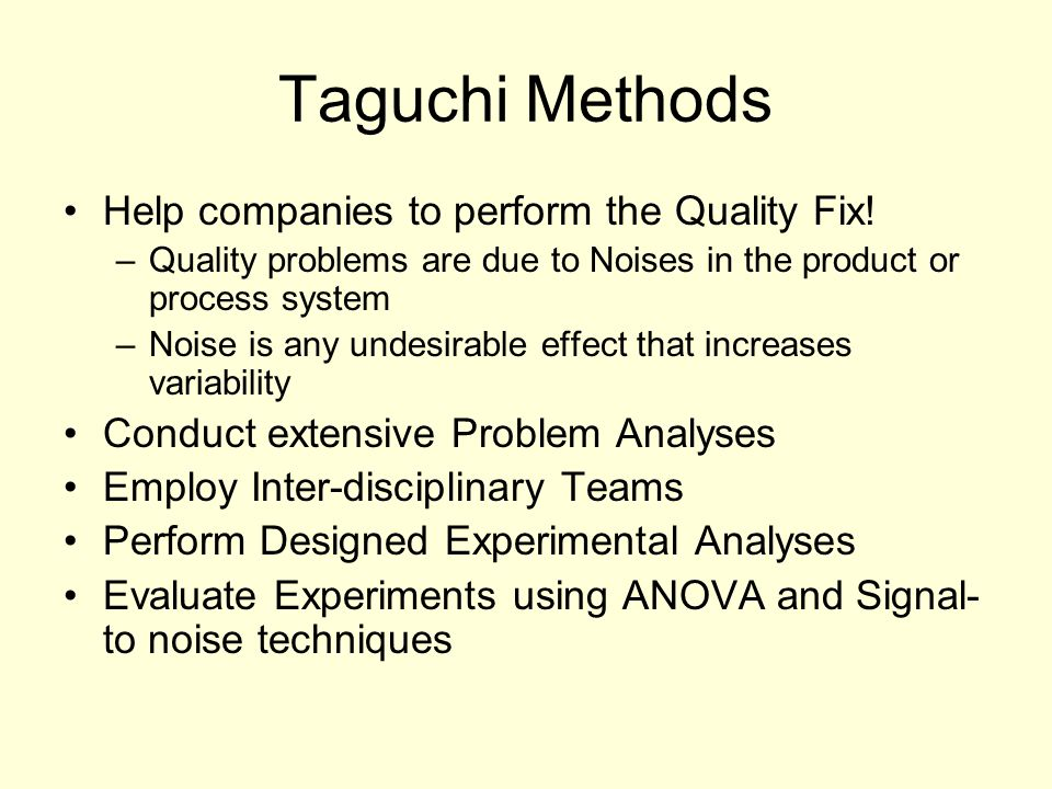Taguchi Methods Help companies to perform the Quality Fix!