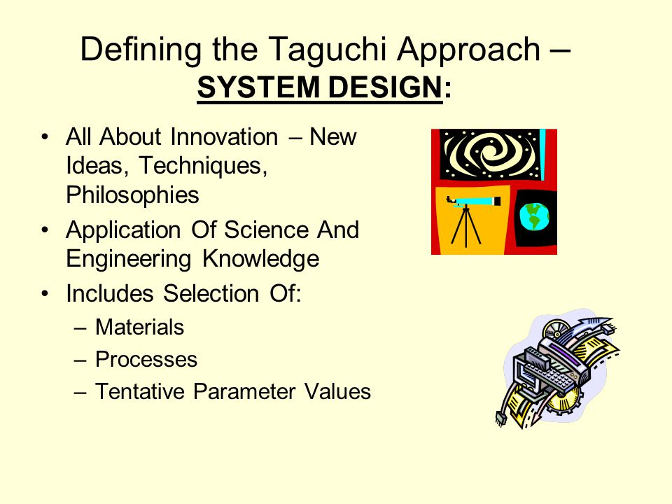 Defining the Taguchi Approach – SYSTEM DESIGN: