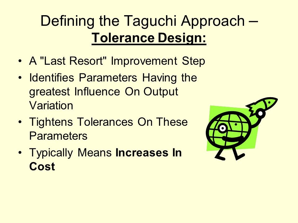 Defining the Taguchi Approach – Tolerance Design: