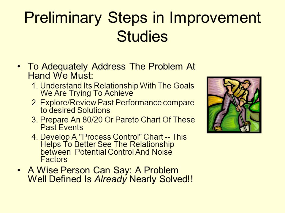 Preliminary Steps in Improvement Studies