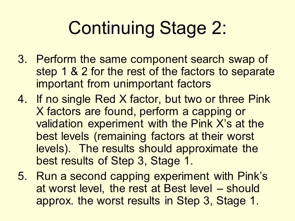 Continuing Stage 2: Perform the same component search swap of step 1 & 2 for the rest of the factors to separate important from unimportant factors.