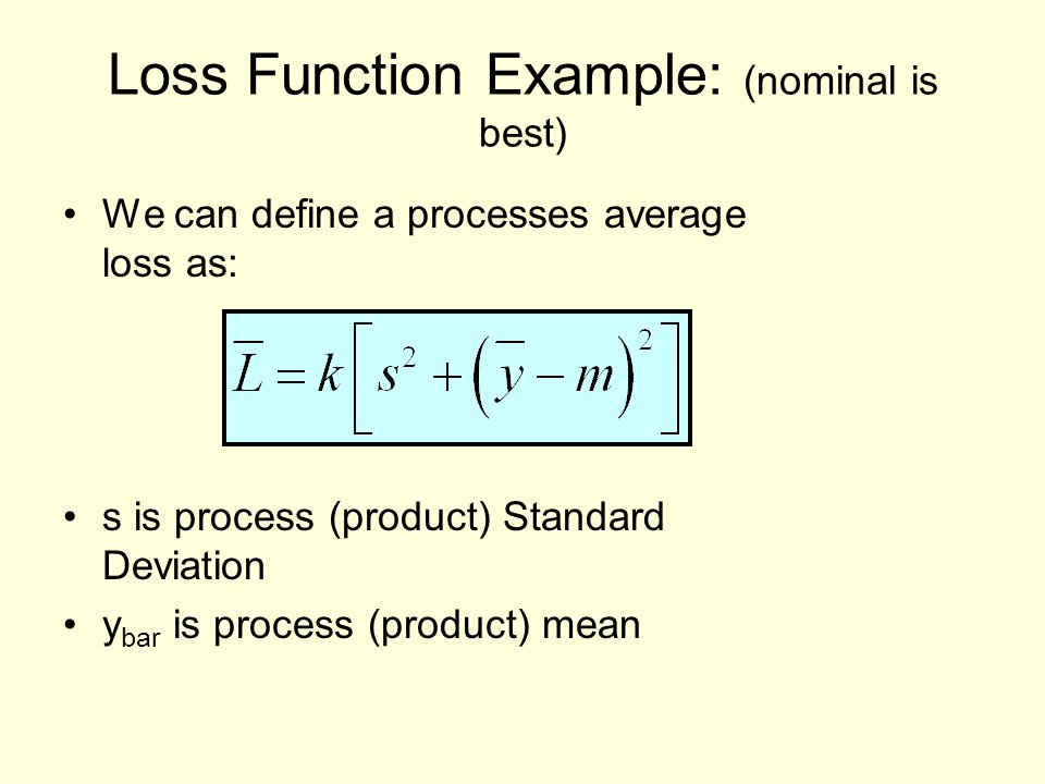 Loss Function Example: (nominal is best)