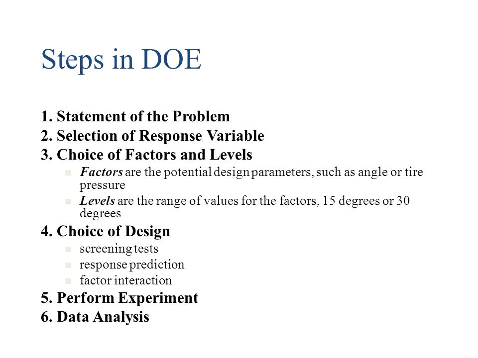 Steps in DOE 1. Statement of the Problem