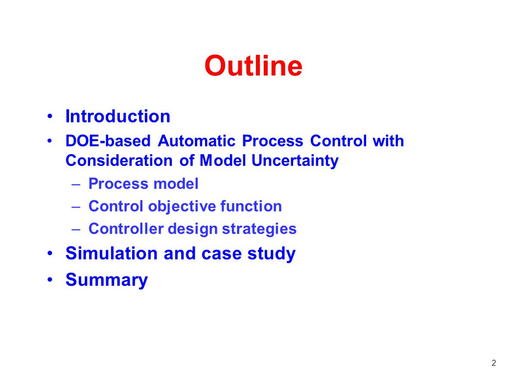 Outline Introduction Simulation and case study Summary