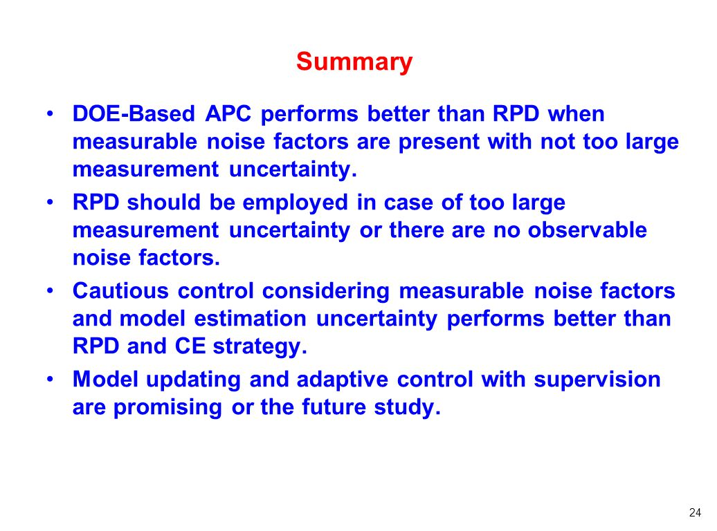 Summary DOE-Based APC performs better than RPD when measurable noise factors are present with not too large measurement uncertainty.