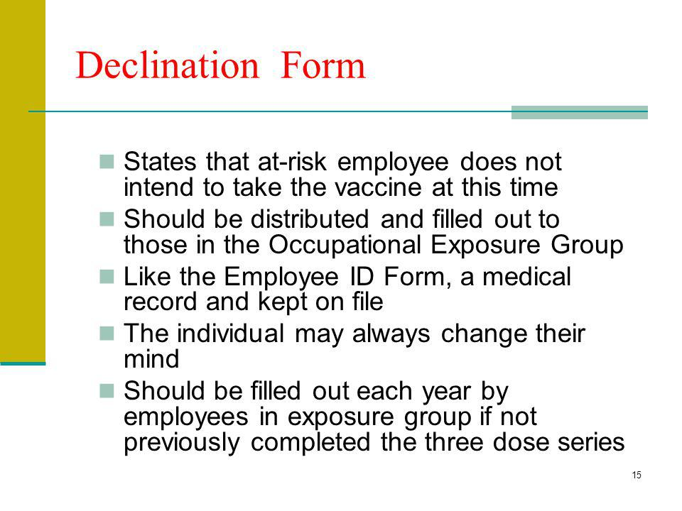Declination Form States that at-risk employee does not intend to take the vaccine at this time.