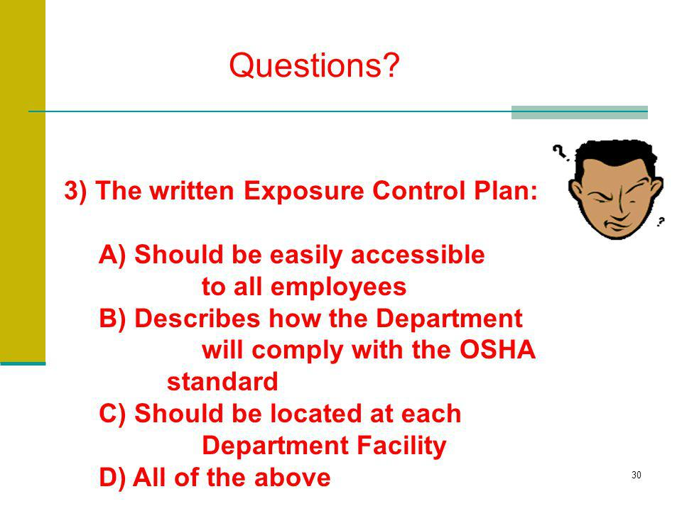 Questions 3) The written Exposure Control Plan: