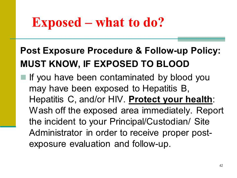 Exposed – what to do Post Exposure Procedure & Follow-up Policy: