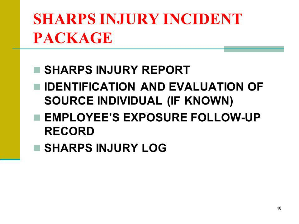 SHARPS INJURY INCIDENT PACKAGE