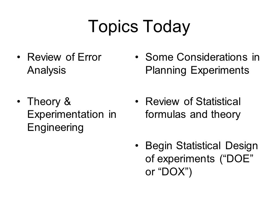 Topics Today Review of Error Analysis