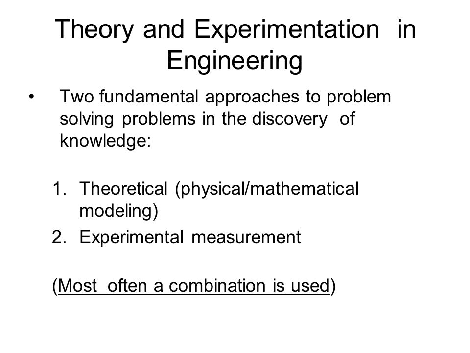 Theory and Experimentation in Engineering